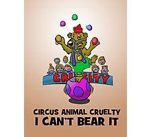 CIRCUS CRUELTY IS HARD TO BEAR. Photographic Print