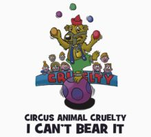 CIRCUS CRUELTY IS HARD TO BEAR. by Voice for Animals .