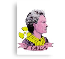 Marie Curie - Be Radical Canvas Print