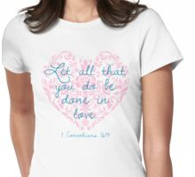 Done in Love - 1 Corinthians 16:14 Womens Fitted T-Shirt