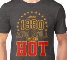 Since 1980 and Still Smokin' HOT Unisex T-Shirt