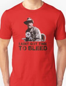 Predator I Aint Got Time To Bleed Unisex T-Shirt