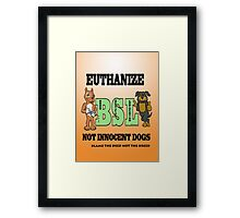 EUTHANIZE B.S.L NOT INNOCENT DOGS Framed Print