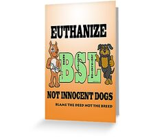 EUTHANIZE B.S.L NOT INNOCENT DOGS Greeting Card