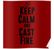 Keep Calm and Cast Fire Poster