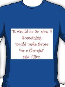 Making Sense For A Change T-Shirt