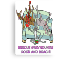Rescue Greyhounds Rock and Roach!  Canvas Print