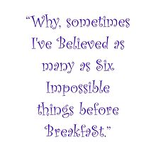 Six Impossible Things Before Breakfast! by Amantine