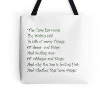 The Time Has Come The Walrus Said... Tote Bag