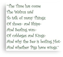 The Time Has Come The Walrus Said... Canvas Print