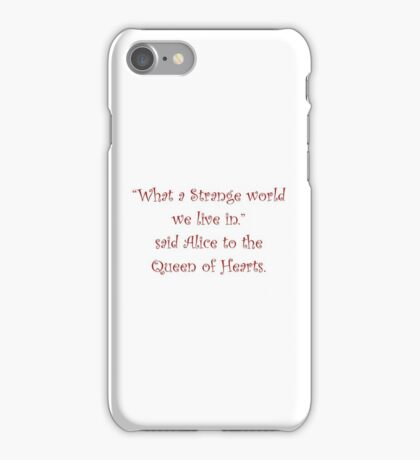 What A Strange World We Live In iPhone Case/Skin