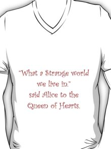 What A Strange World We Live In T-Shirt
