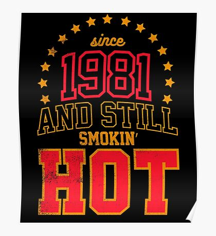 Born in 1981 and Still Smokin' HOT Poster