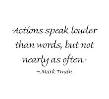 Actions Speak Louder Than Words by Amantine