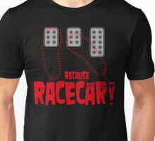 Heel Toe Because Racecar Unisex T-Shirt