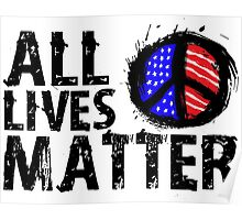 All Lives Matter - Peace Poster