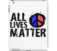 All Lives Matter - Peace iPad Case/Skin
