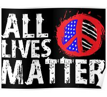 All Lives Matter Peace  Poster