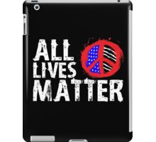 All Lives Matter Peace  iPad Case/Skin