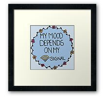 My Mood Depends on my WIFI Signal Framed Print