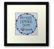 My Mood Depends on my WIFI Signal Framed Print
