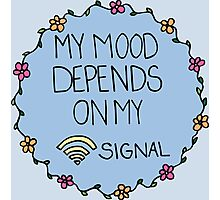 My Mood Depends on my WIFI Signal Photographic Print