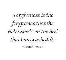 Forgiveness Is The Fragrance by Amantine