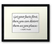 Get Your Facts First Framed Print