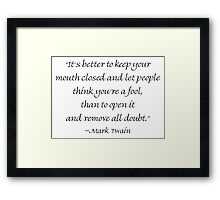 Keep Your Mouth Closed Framed Print