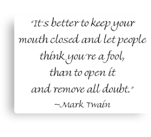 Keep Your Mouth Closed Canvas Print