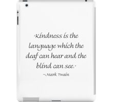 Kindness Is The Language iPad Case/Skin