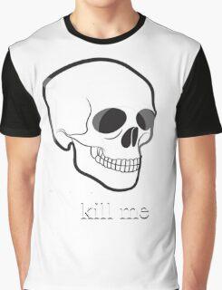 Kill Me Graphic T-Shirt