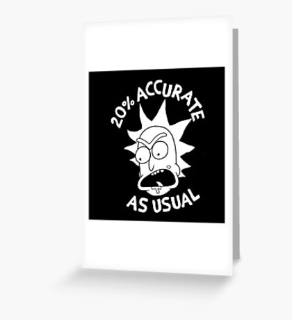 Ricks Accuracy Greeting Card