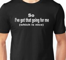 Caddyshack Quote - So I've Got That Going For Me Which Is Nice Unisex T-Shirt