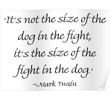 The Size of the Dog in the Fight Poster