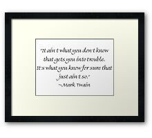 What Gets You Into Trouble Framed Print