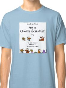 June 12 is official Hug A Climate Scientist Day Classic T-Shirt