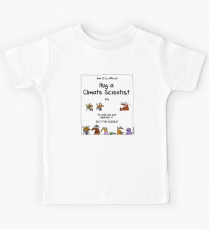 June 12 is official Hug A Climate Scientist Day Kids Tee