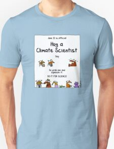 June 12 is official Hug A Climate Scientist Day T-Shirt