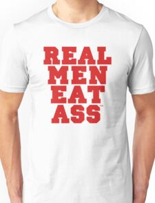 Real Men Eat Ass Unisex T-Shirt