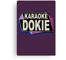 Karaoke Dokie Canvas Print
