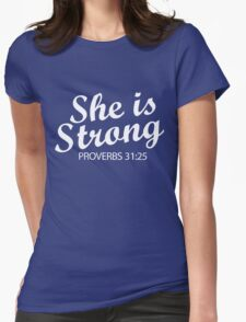 She Is Strong - Proverbs 31 25 Womens Fitted T-Shirt