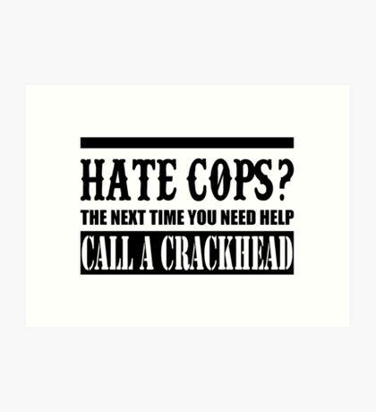 Cops? Art Print