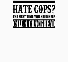 Cops? Unisex T-Shirt