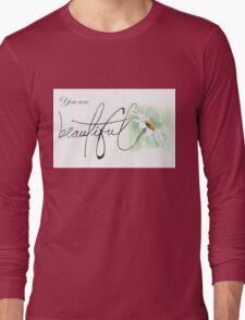 You are beautiful... Long Sleeve T-Shirt