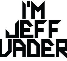 I'm Jeff Vader by teeerevor