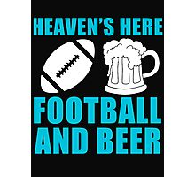 Heaven's here football and beer - T-shirts & Hoodies Photographic Print