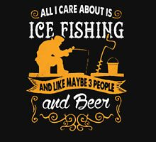 All I care about is ice fishing and like maybe 3 people and beer - T-shirts & Hoodies Womens Fitted T-Shirt