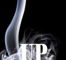UP IN SMOKE Sticker