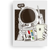 Houston... We have a Coffee!  Metal Print